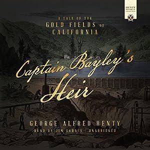 Captain Bayley's Heir Audiobook