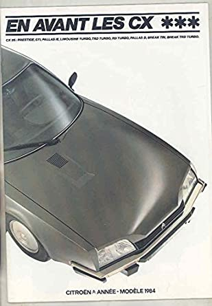 Amazon.com: 1984 Citroen CX25 Prestige Brochure Pallas IE D RD TRI Turbo Limo French: Entertainment Collectibles