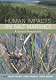 img - for Human Impacts on Salt Marshes: A Global Perspective book / textbook / text book