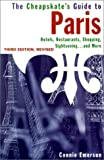 img - for The Cheapskate's Guide to Paris 3rd Edition: Hotels, Food, Shopping, Day Trips, and More book / textbook / text book