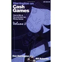 2: Harrington on Cash Games, Volume II: How to Play No-Limit Hold 'em Cash Games