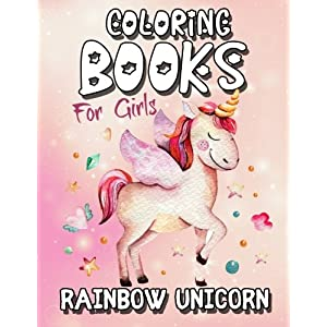 Rainbow Unicorn Coloring Book For Girls: The Really Cute & Best Relaxing Activity Colouring Book For Girls 2018 (My Gorgeous Fantastical Magical … Beautiful, Fun, Relaxation and Stress Relief)