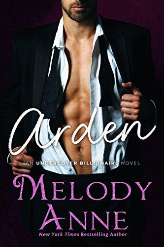 Arden (Undercover Billionaire Book 2) by [Anne, Melody]