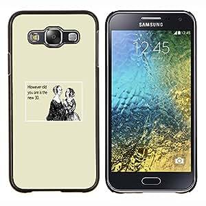 """Be-Star Único Patrón Plástico Duro Fundas Cover Cubre Hard Case Cover Para Samsung Galaxy E5 / SM-E500 ( Edad Mujeres cumpleaños cita de la vida de la mujer noble"""" )"""