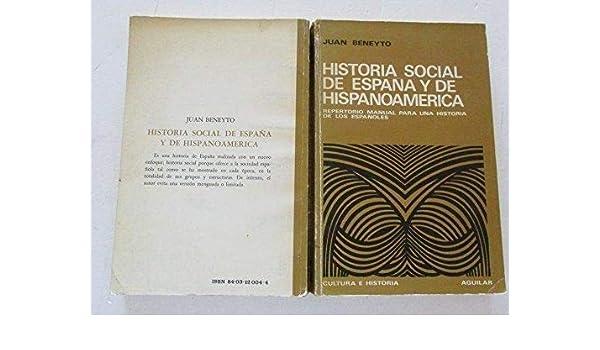 Historia Social de España y de Hispanoamérica. Repertorio manual para una historia de los españoles: Amazon.es: JUAN BENEYTO: Libros