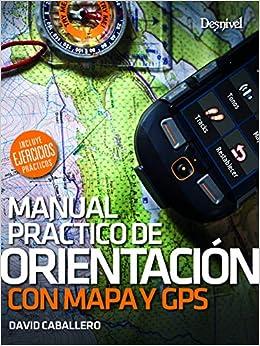 Orientación com mapa y brújula. Manual práctico: Amazon.es: David Caballero: Libros