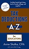 Tax Deductions A to Z for Educators, Anne Skalka, 1933672110