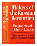 img - for Makers of the Russian Revolution: Biographies of Bolshevik Leaders book / textbook / text book