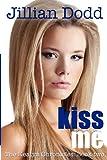 Kiss Me, Jillian Dodd, 0985008687