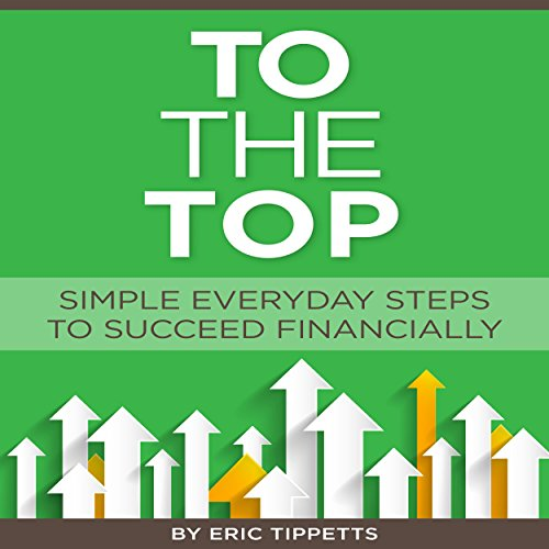 To the Top: Simple Everyday Steps to Succeed Financially