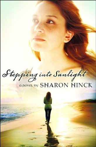 Stepping Into Sunlight by Sharon Hinck (2008-10-01)