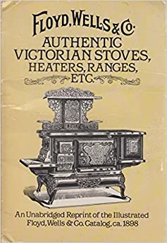 Book Authentic Victorian Stoves, Heaters, Ranges... (Dover Pictorial Archive Series) by Wells & Co. Floyd (1988-06-23)