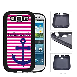 I Refuse To Sink Pink Stripe Anchor Rubber Silicone TPU Cell Phone Case Samsung Galaxy S3 SIII I9300