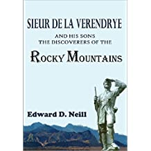 Sieur de la Verendrye and His Sons,The Discoverers of the Rocky Mountains (1875)