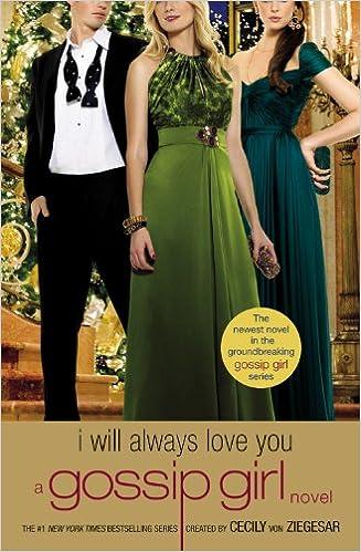 A Gossip Girl novel I Will Always Love You Gossip Girl