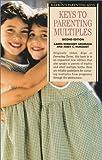 Keys to Parenting Multiples, Karen Kerkhoff Gromada and Mary C. Hurlburt, 0764112937