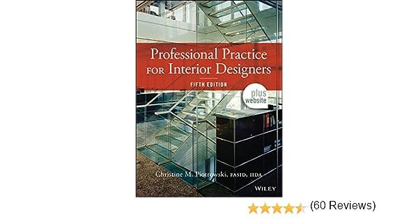 Amazon Professional Practice For Interior Designers 8601400136966 Christine M Piotrowski Books