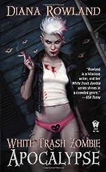 My Life as a White Trash Zombie by Rowland, Diana (2011) Mass Market Paperback