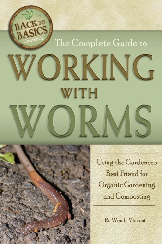 the-complete-guide-to-working-with-worms-using-the-gardeners-best-friend-for-organic-gardening-and-c