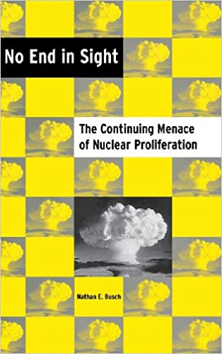 Book No End in Sight: The Continuting Menace of Nuclear Proliferation