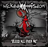 Bleed All Over Me by Wicked Wisdom