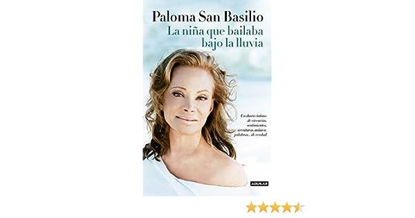 PALOMA LA NI A QUE BAILABA BAJO LA LLUV: PALOMA SAN BASILIO: 9788403014541: Amazon.com: Books