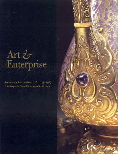 Art and Enterprise: American Decorative Art--The Virginia Carroll Crawford Collection