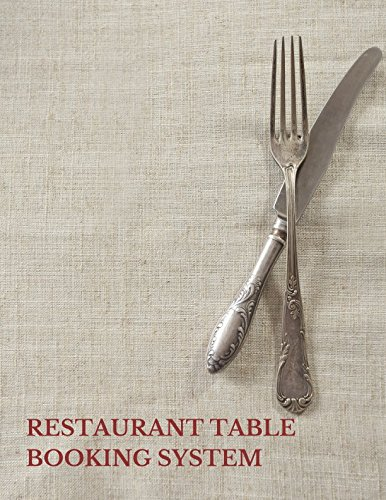 Restaurant Table Booking System: Fill In The Date 8.5 Inches By 11 Inches Table Reservation Book. 100 Pages with One Day Per Page