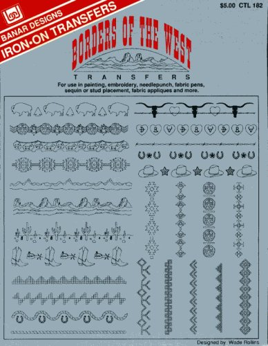 Borders of the West Transfers for Use in Painting Embroidery Needlepunch Fabric Pens Sequin or Stud Placement Fabric Appliques and More [iron-on transfers]
