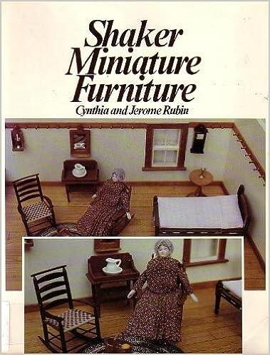 Exceptionnel Shaker Miniature Furniture: Cynthia Rubin, Jerome Rubin: 9780442271503:  Amazon.com: Books