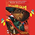 The Calder Game Audiobook by Blue Balliett Narrated by Deirdre Lovejoy