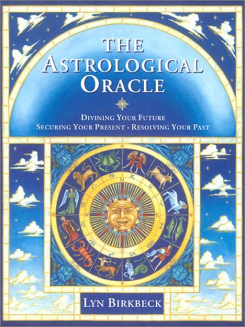 The Astrological Oracle: Divining Your Future and Resolving Your Past (Do-it-yourself)