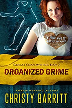 Organized Grime: Squeaky Clean Mysteries, Book 3 by [Barritt, Christy]