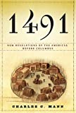 : 1491: New Revelations of the Americas Before Columbus