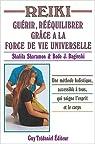 Reiki : Guérir, rééquilibrer grâce à la force de vie universelle par Sharamon