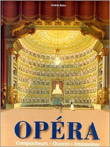 En ligne Opéra : Compositeurs, Oeuvres, Interprètes pdf, epub