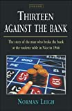 Front cover for the book Thirteen Against the Bank by Norman Leigh