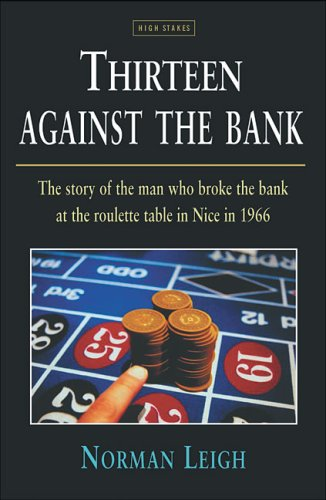 Thirteen Against The Bank: Amazon.co.uk: Leigh, Norman ...