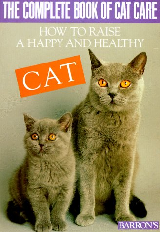 The Complete Book of Cat Care (Pet series: training)