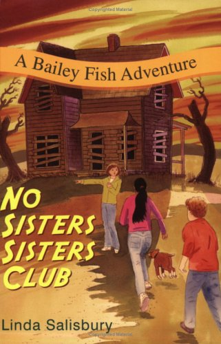 No Sisters Sisters Club: A Bailey Fish Adventure (Bailey Fish Adventures)