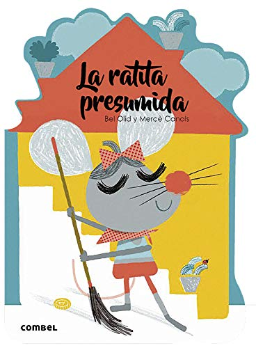 La ratita presumida: 9 (¡Qué te cuento!) por Olid Baez, Bel,Canals Ferrer, Mercè