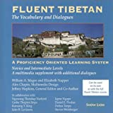 Fluent Tibetan: The Vocabulary and Dialogues--Cdr: A Proficiency-Oriented Learning System Novice and Intermediate Levels