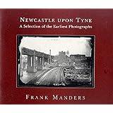 Newcastle: The Earliest Photographs