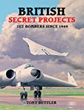 British Secret Projects, Tony Buttler, 185780130X