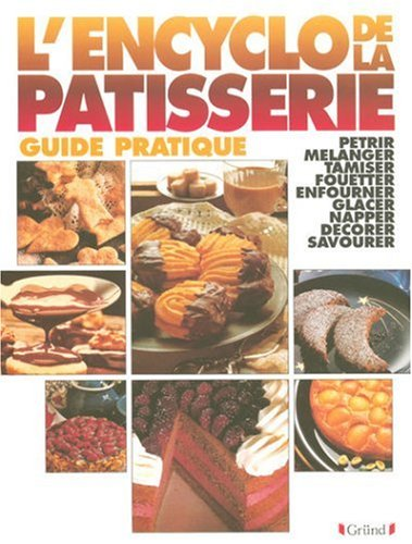 L'encyclopédie de la pâtisserie Broché – 14 mars 2000 COLLECTIF DANIELE LAFARGUE CATHERINE METAIS-BUHRENDT FLORENCE PABAN