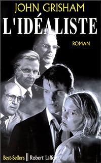 L'idéaliste : roman, Grisham, John