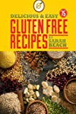 Delicious and Easy Gluten Free Recipes, Sarah Beach, 1479119644