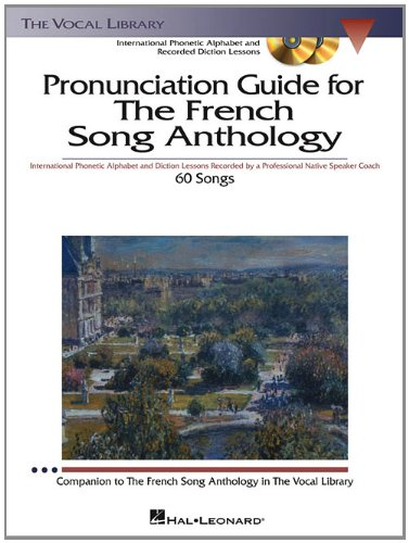 Pronunciation Guide For The French Song Anthology Bk/3 CDs (The Vocal Library)