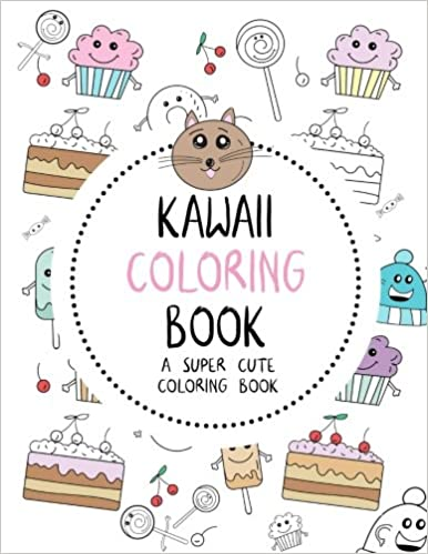 Kawaii Coloring Book: A Super Cute Coloring Book: Kawaii, Manga ...