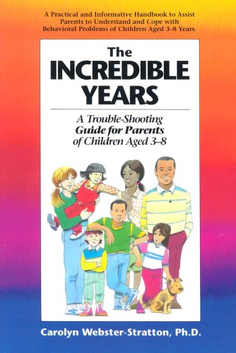 Incredible Years: A Troubleshooting Guide for Parents of Children Aged 3 to 8 by Umbrella Pr